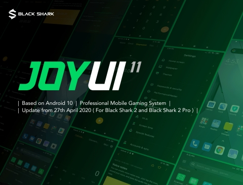 Based on Android 10, JOYUI 11 will be released from 27 April for users of Black Shark 2 and Black Shark 2 Pro. (Photo: Business Wire)