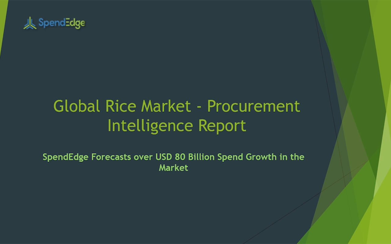 SpendEdge has announced the release of its Global Rice Market - Procurement Intelligence Report.