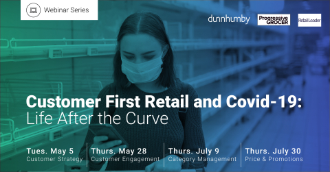 """dunnhumby, the global leader in Customer Data Science, is partnering with Retail Leader to co-host webinar series, """"Customer First Retail and COVID-19: Life After the Curve,"""" beginning May 5, 2020 (Graphic: Business Wire)"""