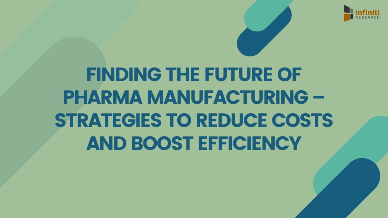Key Strategies for Pharma Manufacturing Companies to Reduce Cost and Boost Efficiency