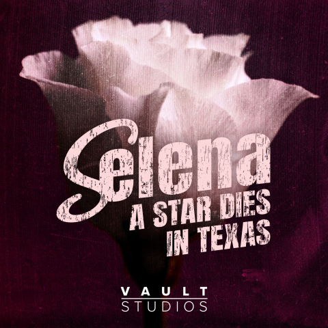 VAULT Studios Announces Premiere of SELENA: A STAR DIES IN TEXAS (Graphic: Business Wire)