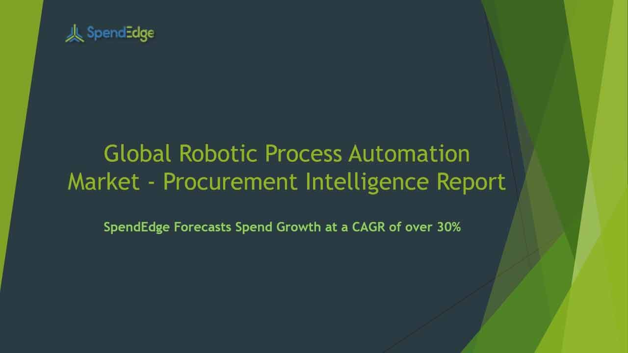 SpendEdge has announced the release of its Global Robotic Process Automation Market Procurement Intelligence Report