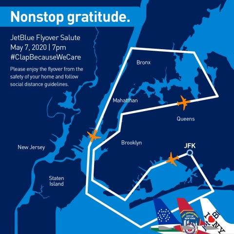 New York's Hometown Airline® will salute healthcare workers and first responders in the Big Apple with a low altitude flyover above New York City tomorrow, May 7 at 7 p.m. ET