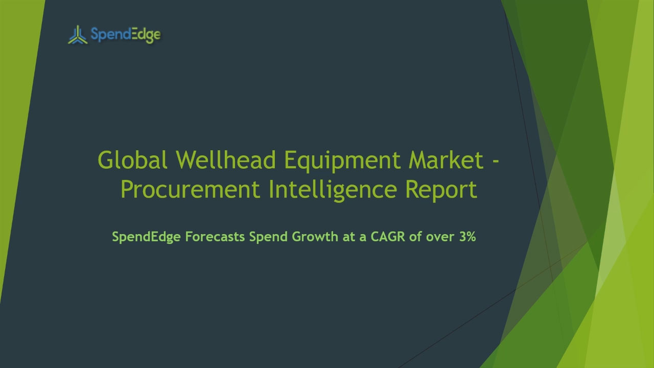 SpendEdge has announced the release of its Global Wellhead Equipment Market Procurement Intelligence Report