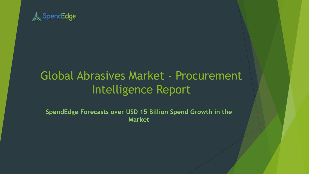 SpendEdge has announced the release of its Global Abrasives Market Procurement Intelligence Report