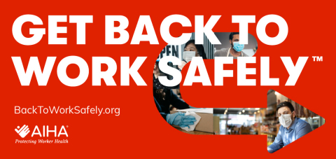 """The AIHA's """"Back to Work Safely"""" industry specific guidelines include recommendations on ventilation, personal hygiene, physical distancing and enhanced cleaning. Go to www.backtoworksafely.org to download guides. (Graphic: Business Wire)"""