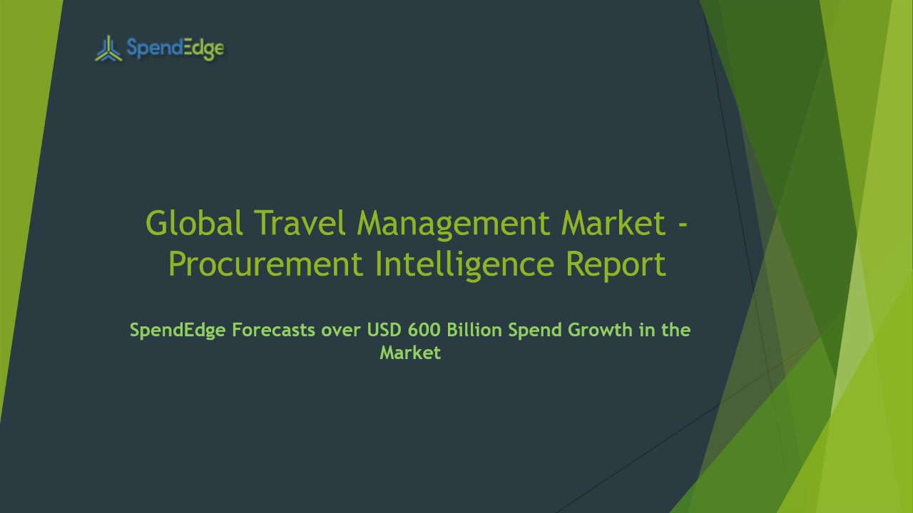 SpendEdge has announced the release of its Global Travel Management Market Procurement Intelligence Report