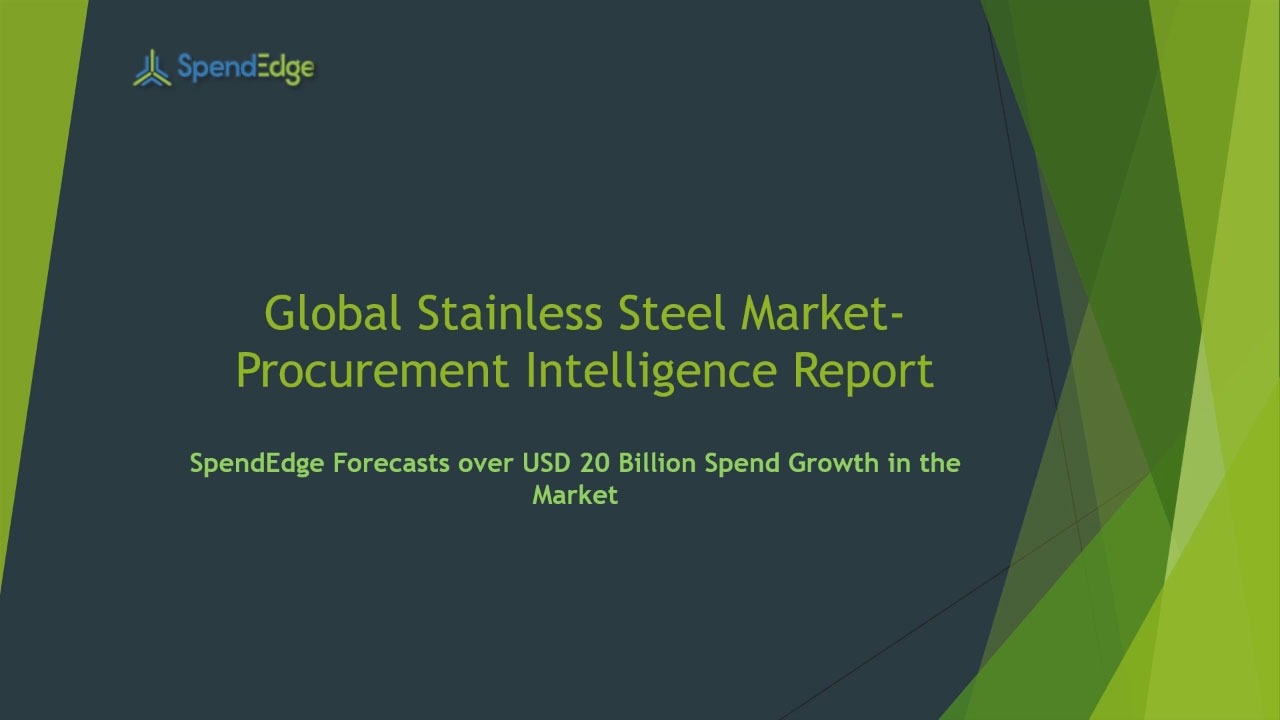 SpendEdge has announced the release of its Global Stainless Steel Market Procurement Intelligence Report