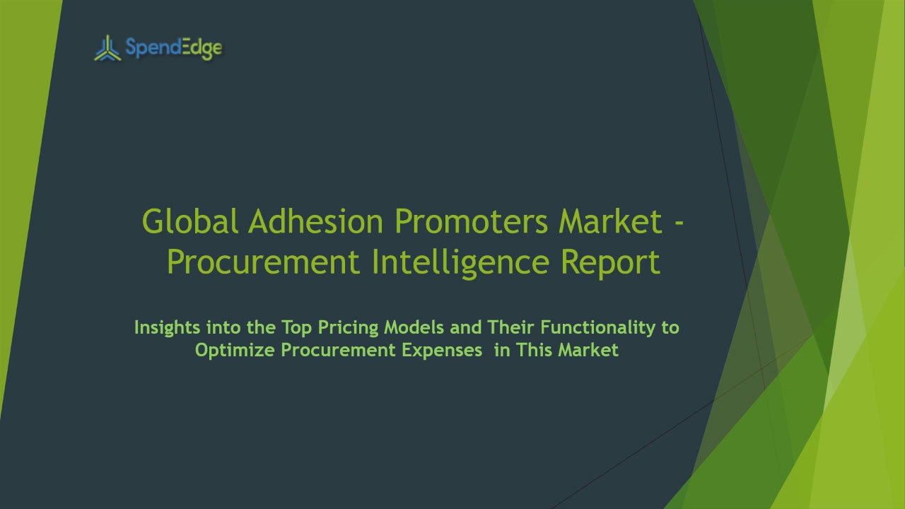 SpendEdge has announced the release of its Global Adhesion Promoters Market Procurement Intelligence Report