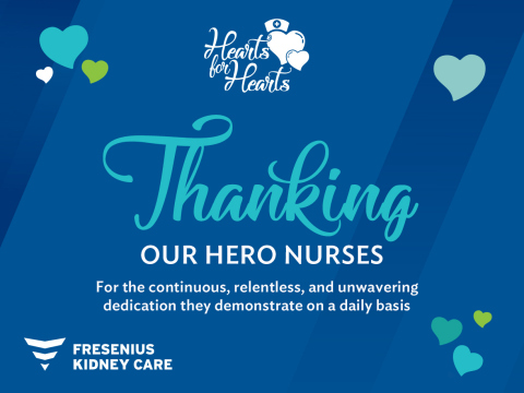 Through the nurse engagement campaign 'Hearts for Hearts', Fresenius Kidney Care recognizes the nurses' contributions. (Graphic: Business Wire)