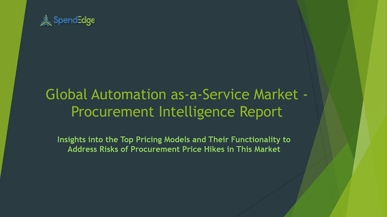 SpendEdge has announced the release of its Global Automation-as-a-Service Market Procurement Intelligence Report