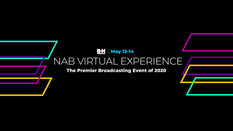 B&H NAB Virtual Experience - Stay Connected (Photo: Business Wire)