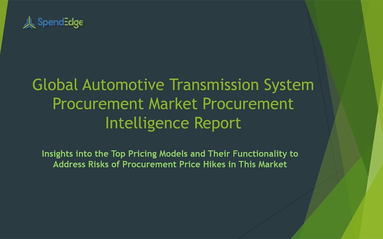 SpendEdge has announced the release of its Global Automotive Transmission System Market Procurement Intelligence Report
