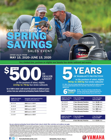 """Yamaha Marine's """"Spring Savings Sales Event"""" gives customers two great ways to build in value when they purchase new, eligible, select Yamaha four-stroke outboards. See terms and conditions for complete detail."""