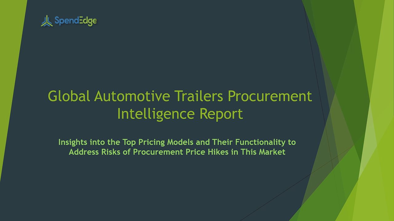 SpendEdge has announced the release of its Global Automotive Trailers Market Procurement Intelligence Report