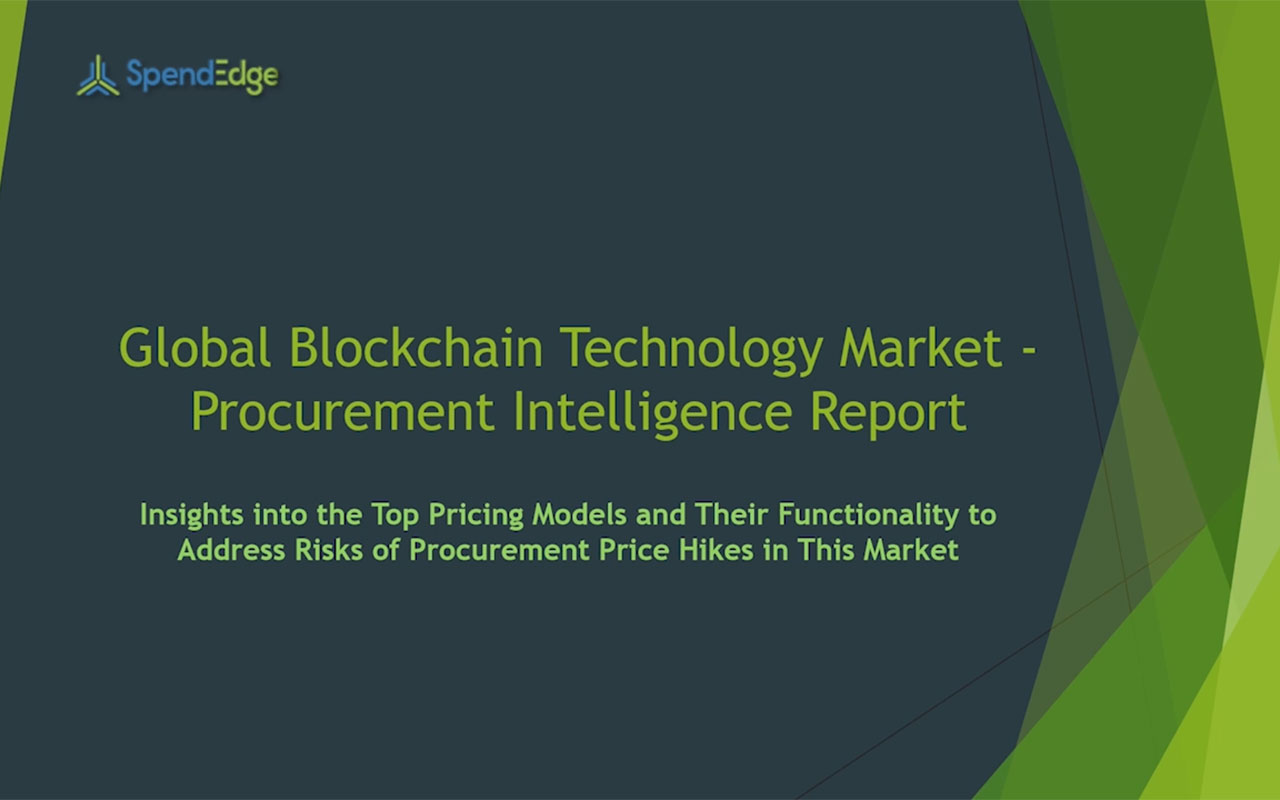 SpendEdge has announced the release of its Global Blockchain Technology Market Procurement Intelligence Report