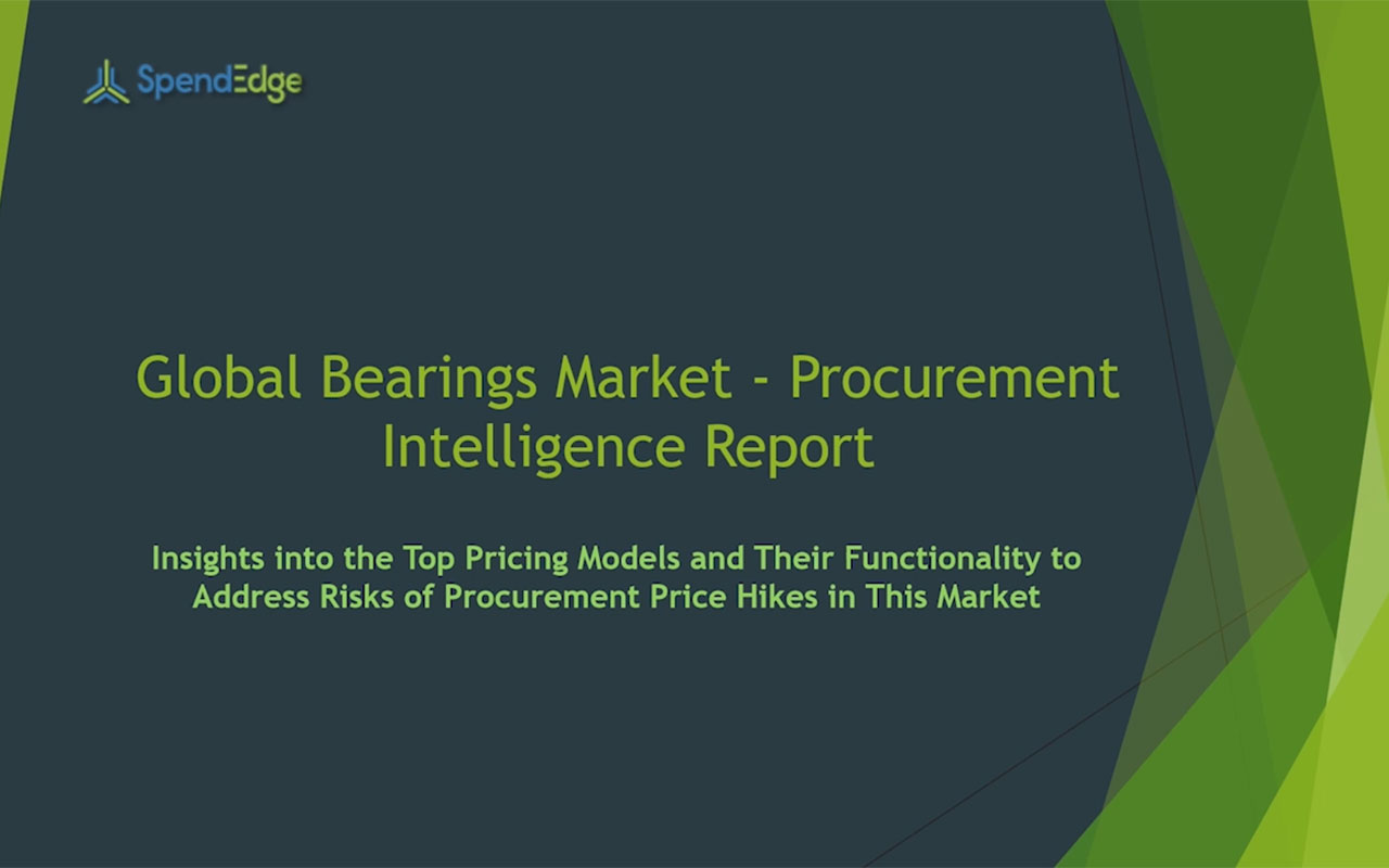SpendEdge has announced the release of its Global Bearings Market Procurement Intelligence Report