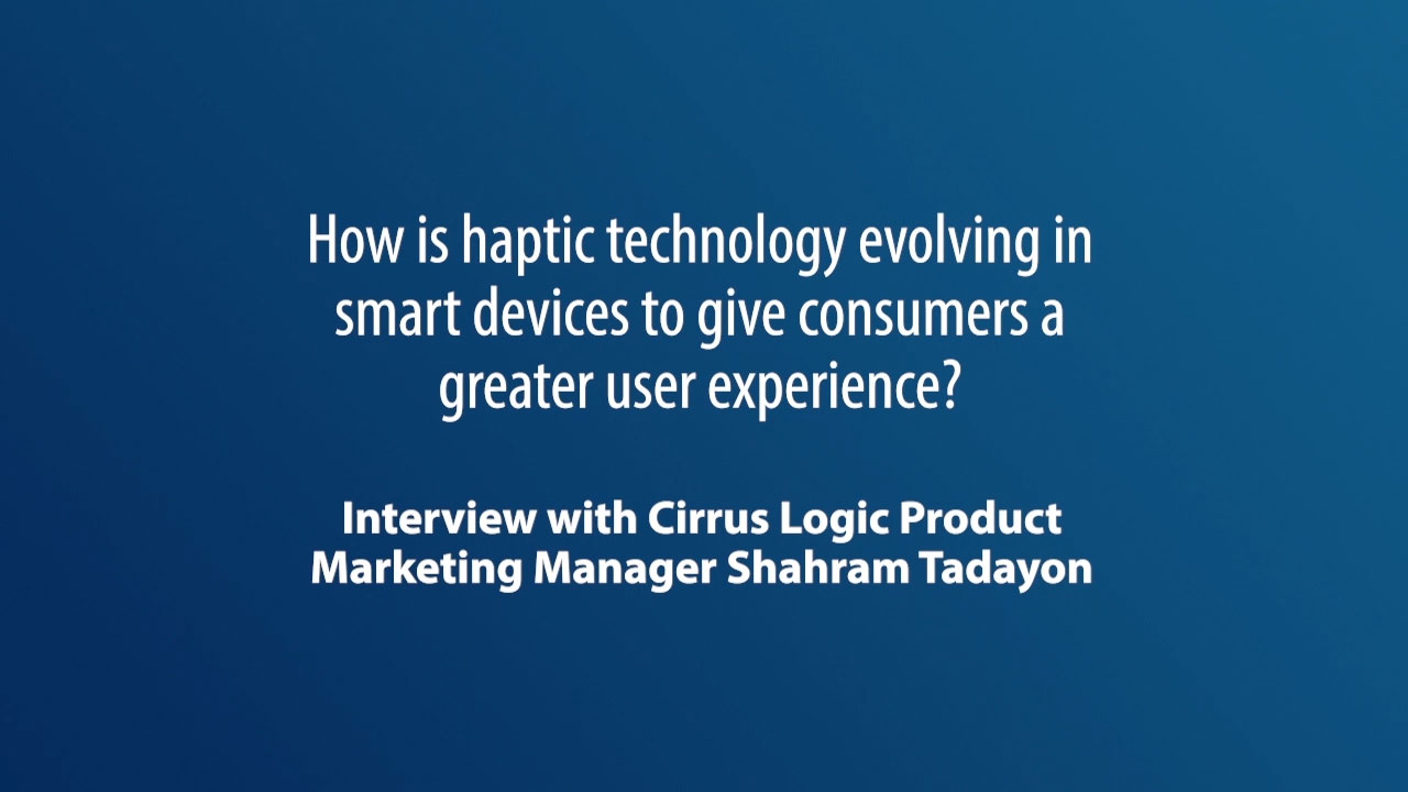 How is haptic technology evolving in smart devices to give consumers a greater user experience?