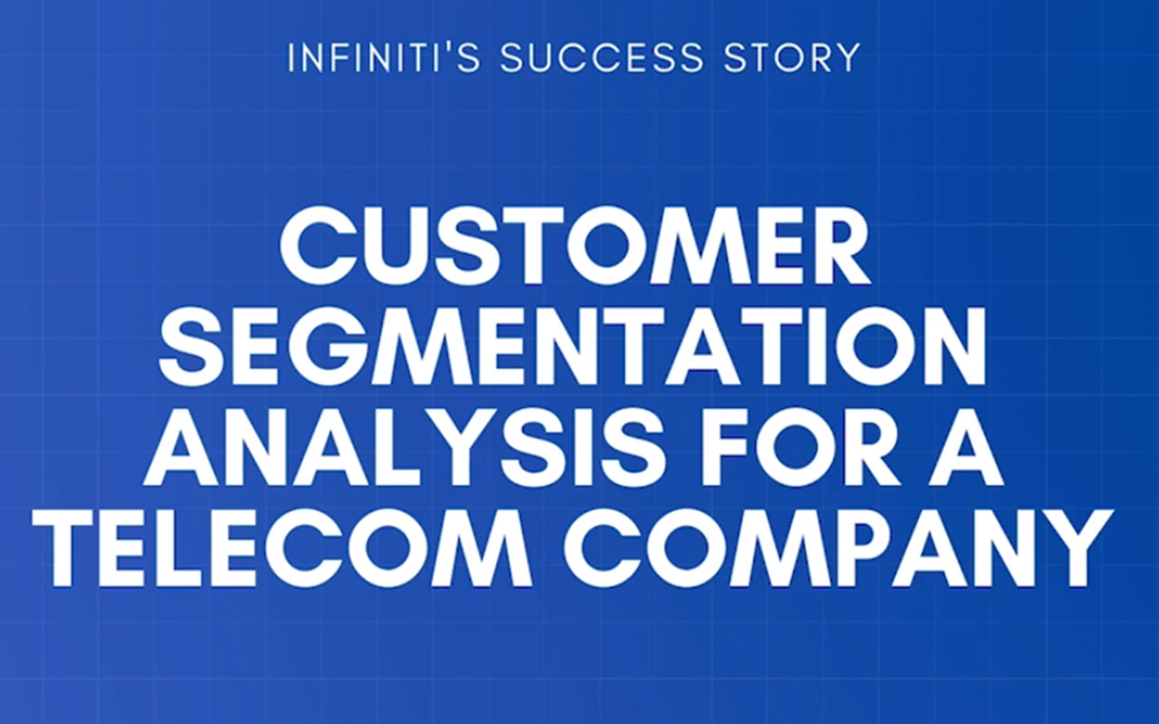 Customer Segmentation Analysis Helped a Telecom Company to Align its Growth Strategy with Consumers' Needs