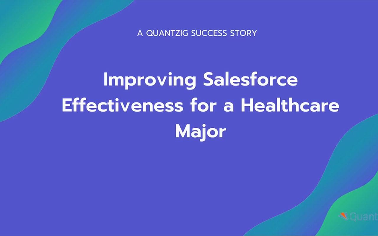 Improving Salesforce Effectiveness for a Healthcare Major