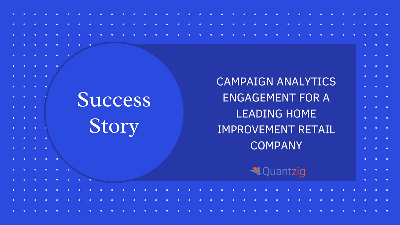 Campaign analytics engagement for a leading home improvement retail company