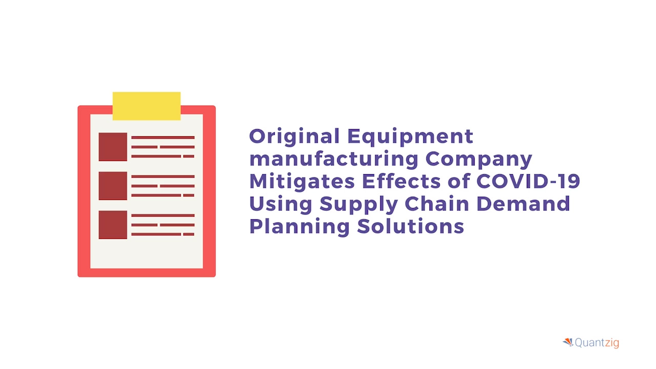Original Equipment manufacturing Company Mitigates Effects of COVID-19 Using Supply Chain Demand Planning Solutions