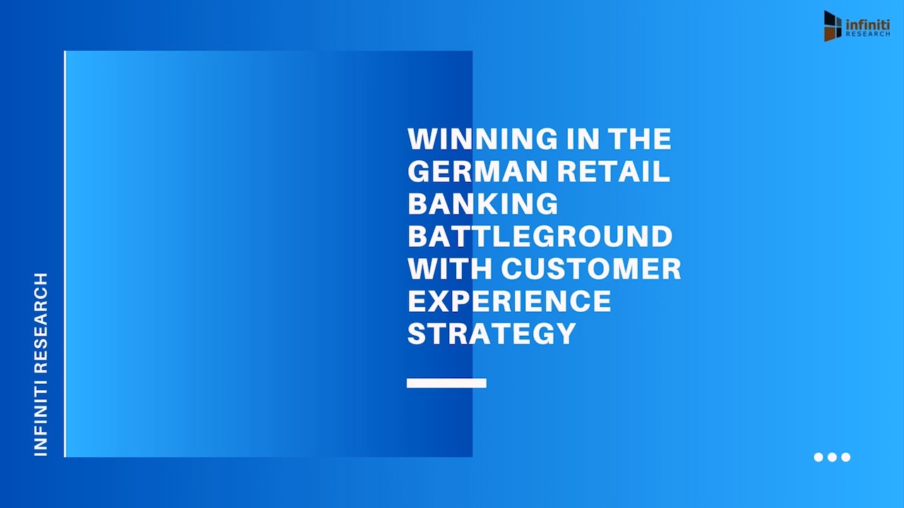 Winning in the German Retail Banking Battleground with Customer Experience Strategy