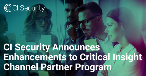 CI Security Announces Enhancements to Critical Insight Channel Partner Program (Graphic: Business Wire)