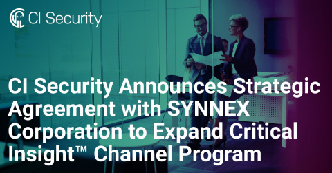 CI Security Announces Strategic Agreement with SYNNEX Corporation to Expand Critical Insight Channel Program (Graphic: Business Wire)