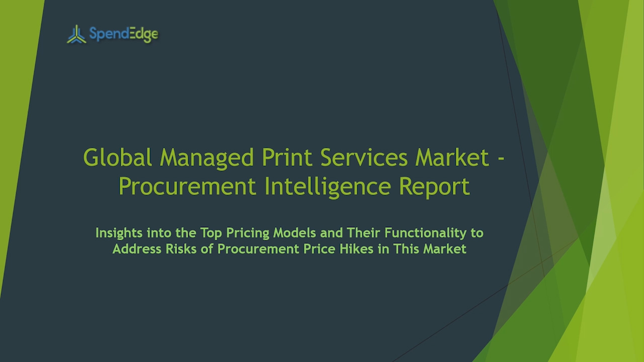 SpendEdge has announced the release of its Global Managed Print Services Market Procurement Intelligence Report and is poised to grow over USD 14 billion