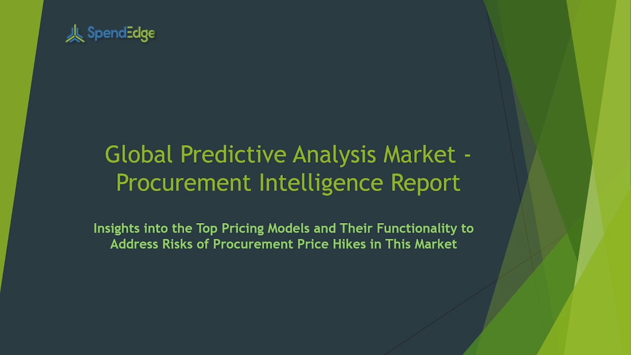 SpendEdge has announced the release of its Global Predictive Analysis Market Procurement Intelligence Report
