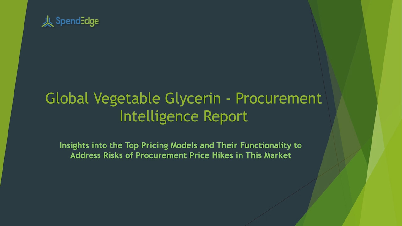SpendEdge has announced the release of its Global Vegetable Glycerin Market Procurement Intelligence Report