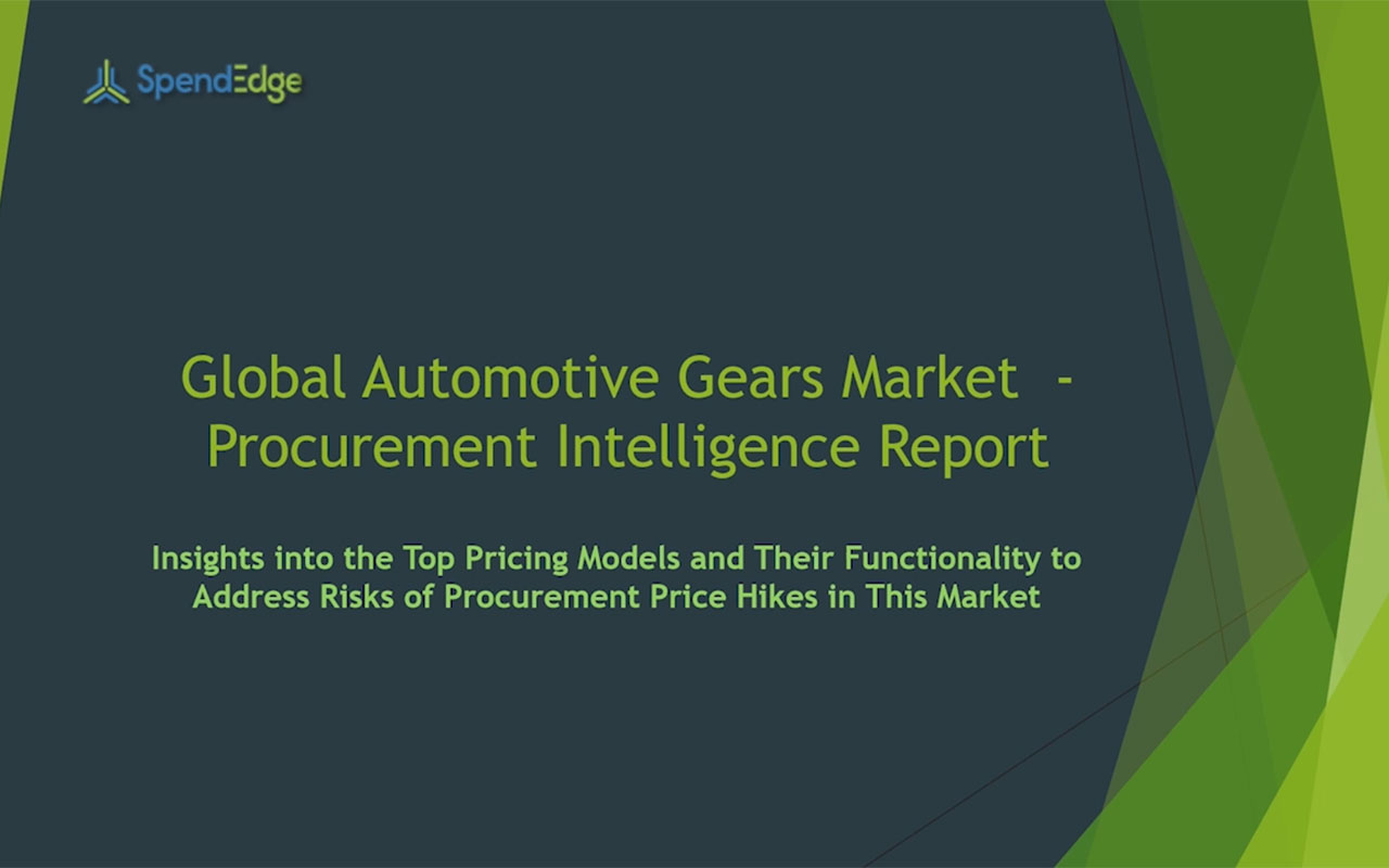 SpendEdge has announced the release of its Global Automotive Gears Market Procurement Intelligence Report