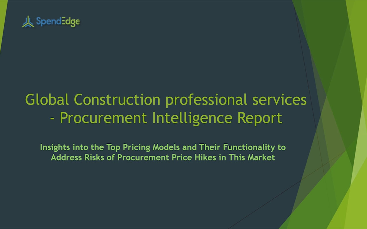 SpendEdge has announced the release of its Global Construction Professional Services Market Procurement Intelligence Report
