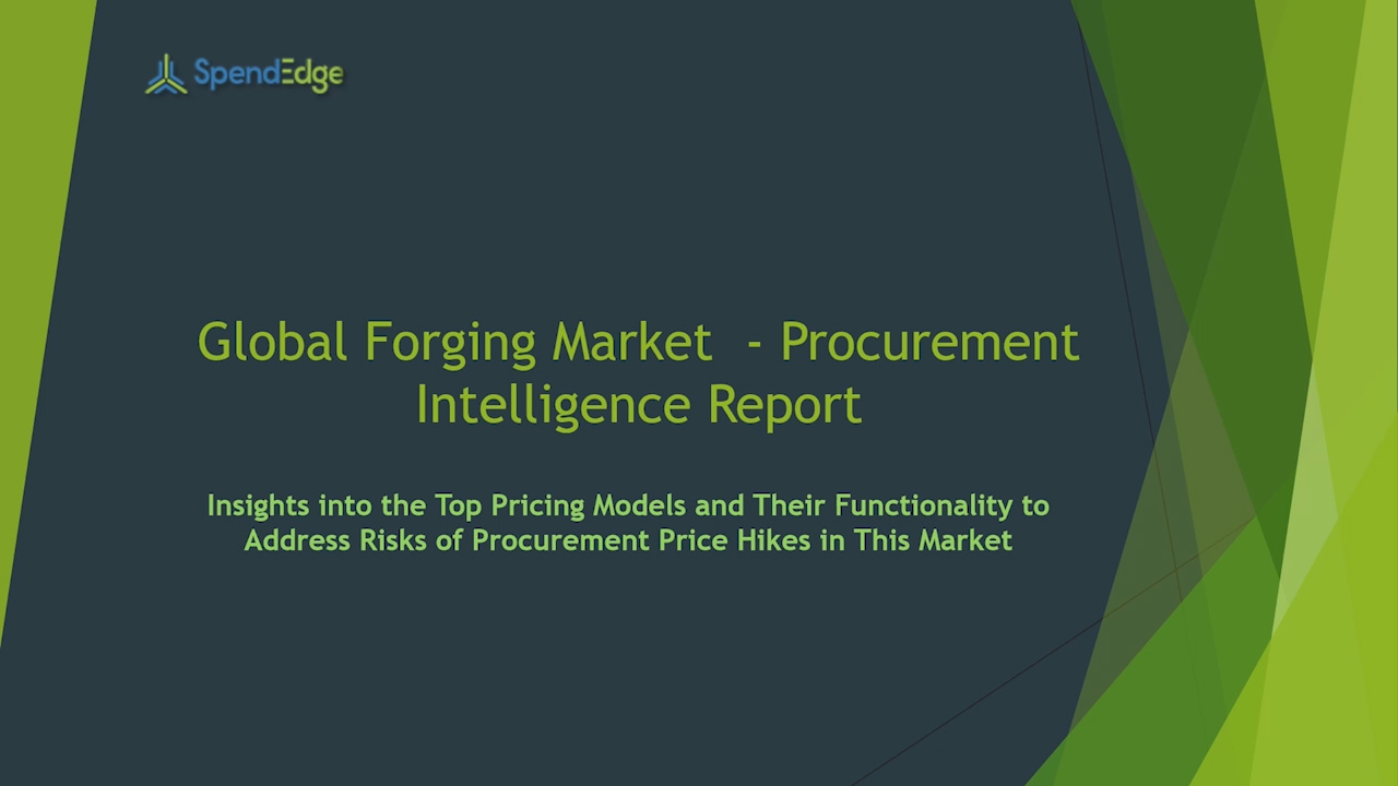 SpendEdge has announced the release of its Global Forging Market Procurement Intelligence Report