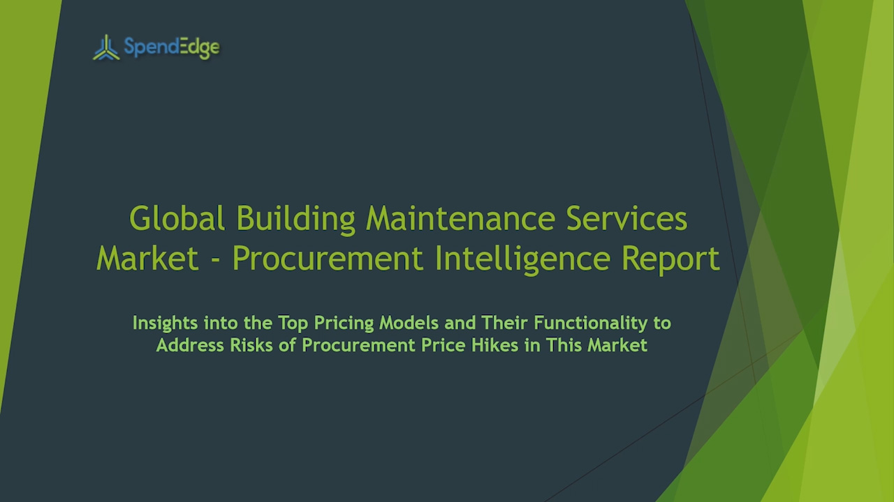 SpendEdge has announced the release of its Global Building Maintenance Services  Market Procurement Intelligence Report
