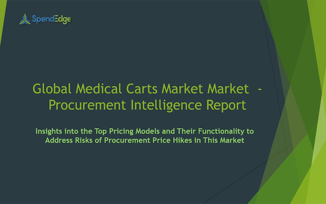 SpendEdge has announced the release of its Global Medical Cart Market Procurement Intelligence Report