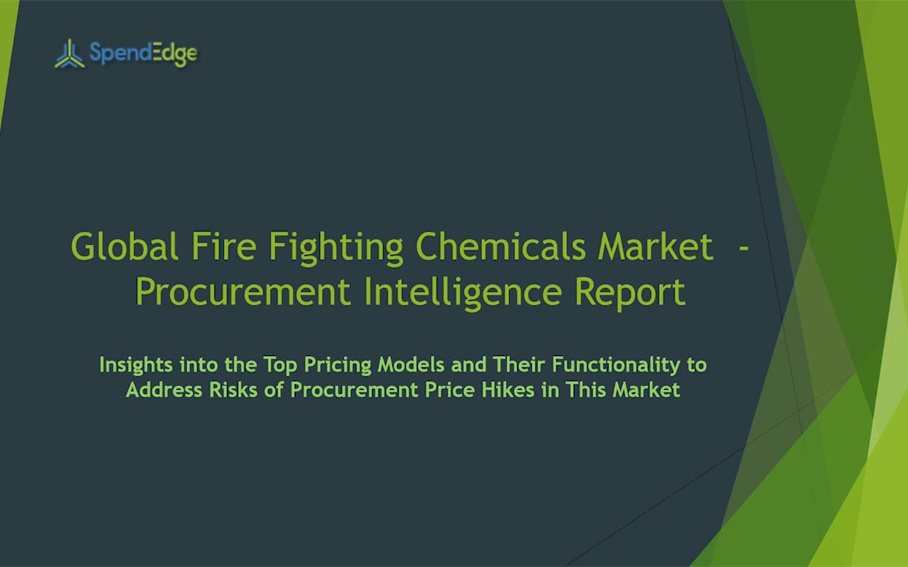 SpendEdge has announced the release of its Global Fire Fighting Chemicals Market Procurement Intelligence Report