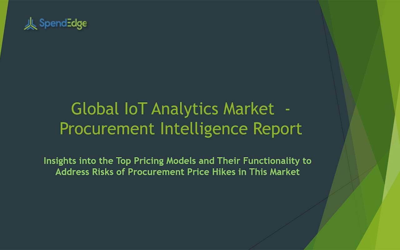 SpendEdge has announced the release of its Global IoT analytics Market Procurement Intelligence Report