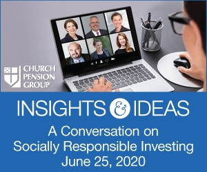 The Church Pension Group will host a virtual conversation featuring experts on socially responsible investing and shareholder engagement on Thursday, June 25, 2020, from 1:00 to 3:00 PM ET. (Photo: Business Wire)