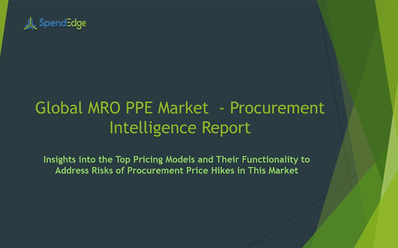 SpendEdge has announced the release of its Global MRO PPE Market Procurement Intelligence Report