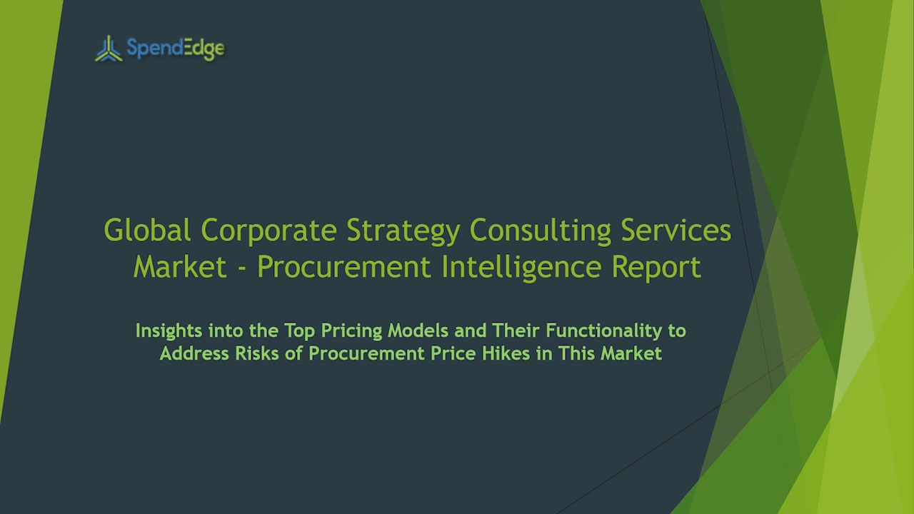 SpendEdge has announced the release of its Global Corporate Strategy Consulting Services Market Procurement Intelligence Report