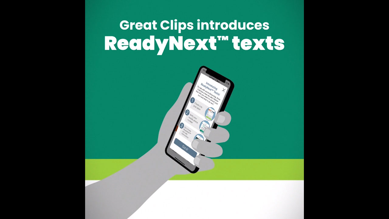 ReadyNext text alerts from Great Clips notify customers once their wait time reaches 15 minutes, so they can head to the salon for their service.