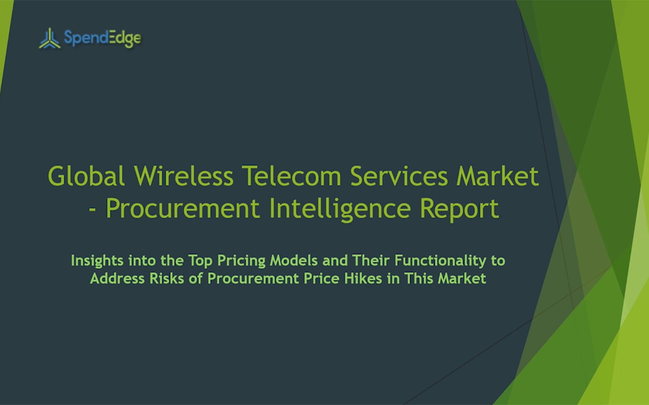 SpendEdge has announced the release of its Global Wireless Telecom Services Market Procurement Intelligence Report