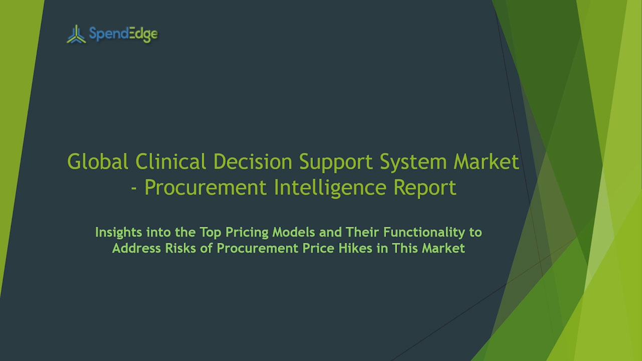 SpendEdge has announced the release of its Global Clinical Decision Support System Market Procurement Intelligence Report