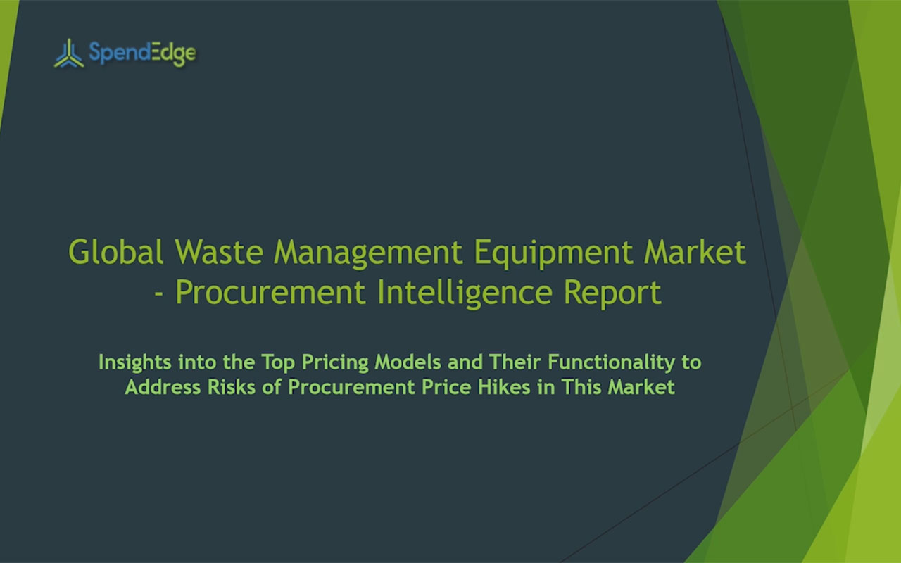 SpendEdge has announced the release of its Global Waste Management Equipment Market Procurement Intelligence Report