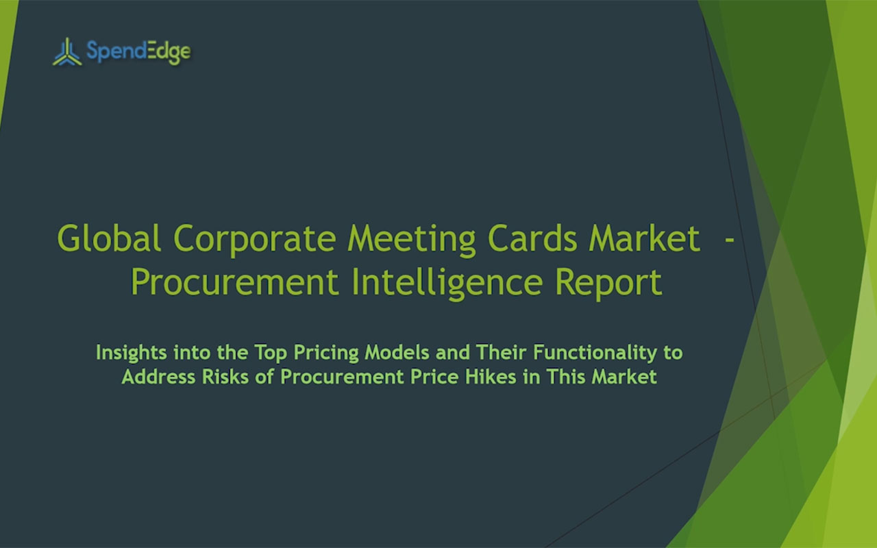 SpendEdge has announced the release of its Global Corporate Meeting Cards Market Procurement Intelligence Report