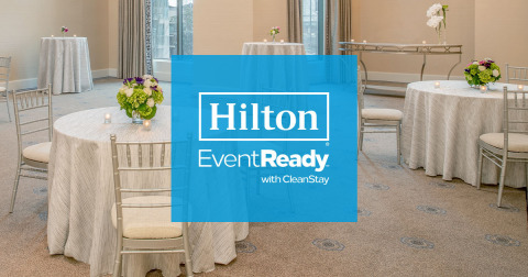 Hilton Introduces Hilton EventReady with CleanStay, Setting New Standards for Event Cleanliness and Customer Service. (Photo: Business Wire)
