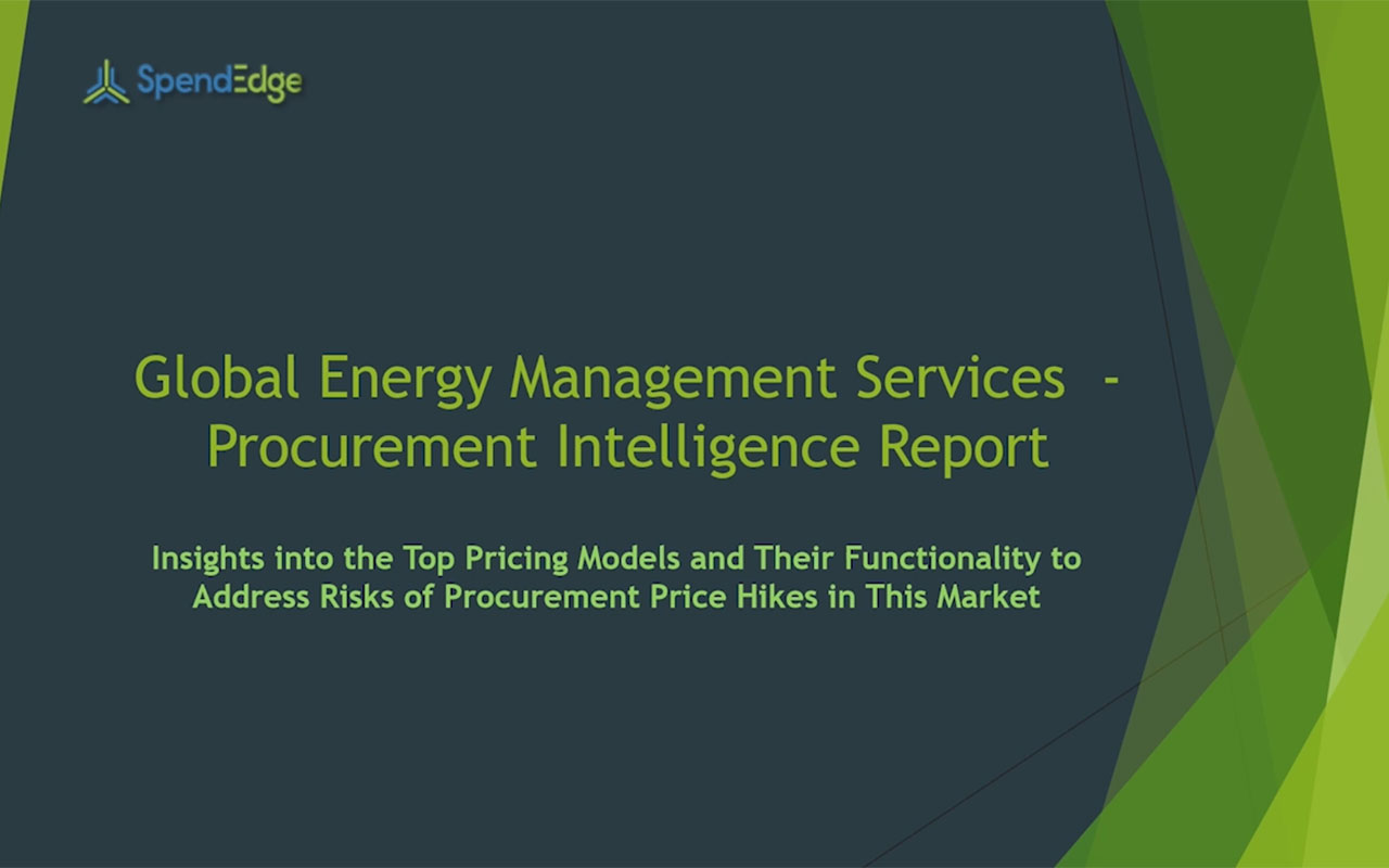 SpendEdge has announced the release of its Global Energy Management Systems Market Procurement Intelligence Report