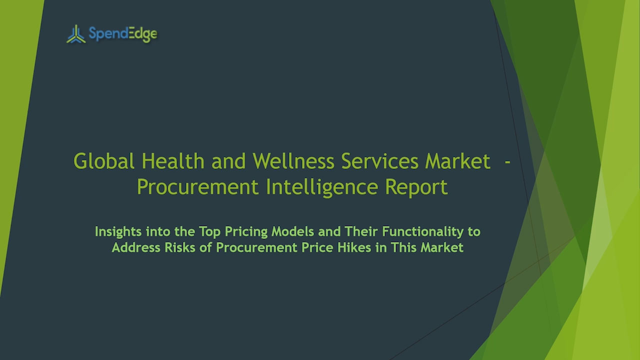 SpendEdge has announced the release of its Global Health and Wellness Services Market Procurement Intelligence Report